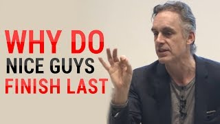 Download Jordan Peterson: Why Do Nice Guys Nice Finish Last? (MUST WATCH) Mp3 and Videos