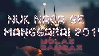 NUK NACA GE 2019(SEDIH) LAGU MANGGARAI TERBARU