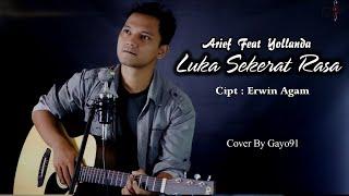 Luka Sekerat Rasa Arief Feat Yollanda Cover Gayo91 New Akustik Version
