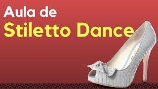 Aprenda Stiletto Dance com a prof.Thuane Fontes - Kitt Kat da Beyoncé - aula 01