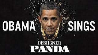 Barack Obama Singing Panda by Desiigner