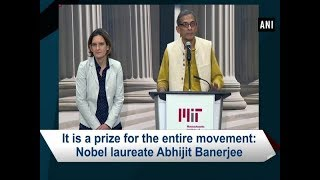 It is a prize for the entire movement: Nobel laureate Abhijit Banerjee