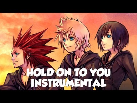 """Hold On to You"" - Kingdom Hearts Song OFFICIAL INSTRUMENTAL/KARAOKE VERSION (NateWantsToBattle)"