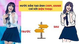 Hướng Dẫn Tạo Ảnh Chibi Tiktok, Anime Bằng App Điện Thoại Rất Đơn Giản