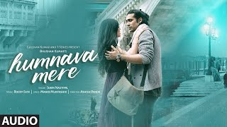 Humnava Mere official song