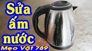 Sửa ấm nước siêu tốc ( bệnh công tắc )