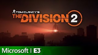 The Division 2 Full Reveal & Gameplay Presentation | Microsoft E3 2018