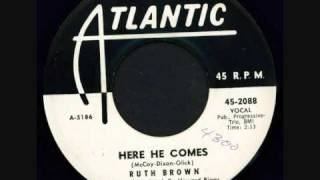 RUTH BROWN - HERE HE COMES