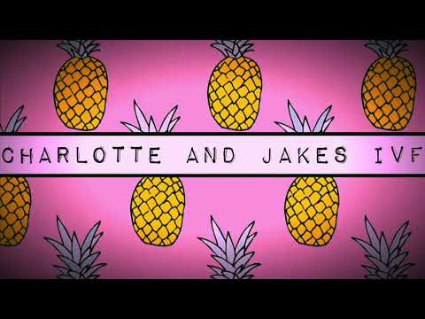 CHARLOTTE AND JAKE IVF INTRO