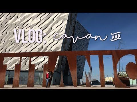 VLOG: Cavan and Titanic Belfast