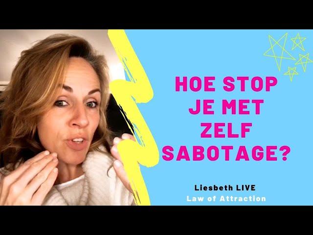 Hoe stop je met zelf sabotage? | Liesbeth LIVE Law of Attraction afl 18