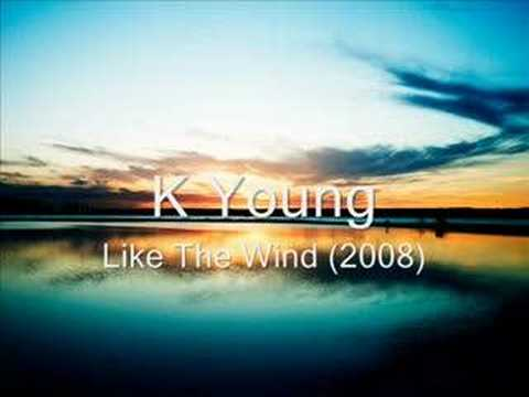 K Young - Like the wind