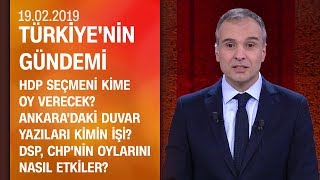 HDP seçmeni kime oy verecek? DSP, CHP'nin oylarını nasıl etkiler? - Türkiye'nin Gündemi 19.02.2019