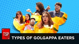 TSP Fukrapanti | Types of Golgappa Eaters