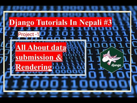 All About Data Submission And Rendering In Django With Simple Project || Part -3 | By Dinesh Kc