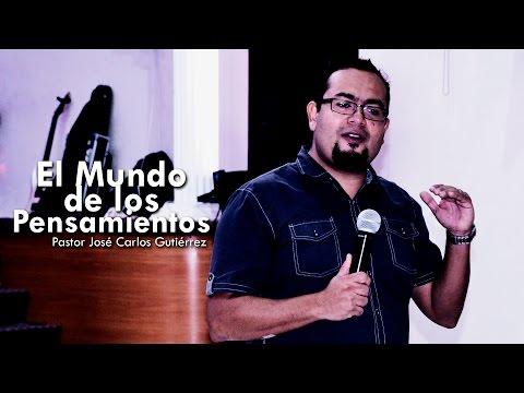 Pastor José Carlos Gutierrez - El Mundo de Los Pensamientos - Sábado 19.12.2015