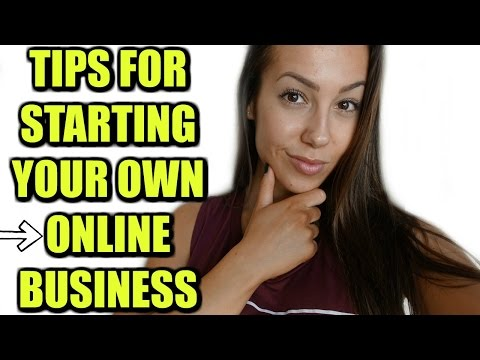 TIPS FOR STARTING YOUR OWN ONLINE BUSINESS