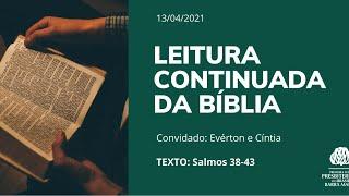 LEITURA CONTINUADA DA BÍBLIA - SALMOS 38-43