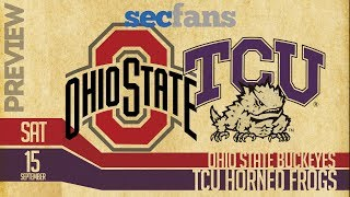 Ohio State vs TCU 2018 Preview & Predictions - College Football - Buckeyes vs Horned Frogs