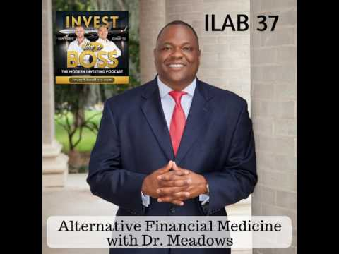 37: Alternative Financial Medicine with Dr. Meadows