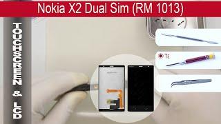 Как заменить 🔧  модуль (дисплей и тачскрин) Nokia X2 DUAL SIM RM 1013 смотреть онлайн в хорошем качестве бесплатно - VIDEOOO
