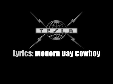 Lyrics: Tesla / Modern Day Cowboy