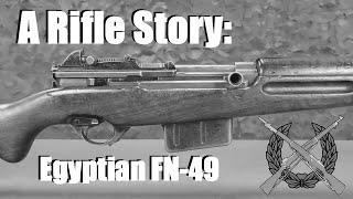 A Rifle Story: Egyptian FN-49
