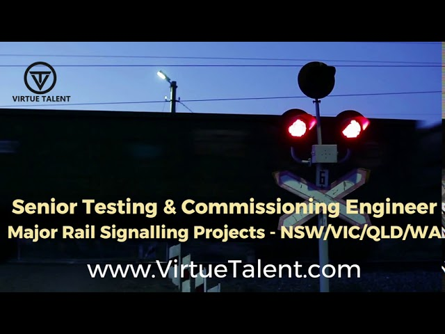 Testing & Commissioning Engineer Job (Rail Signalling) Australia @VIRTUE TALENT