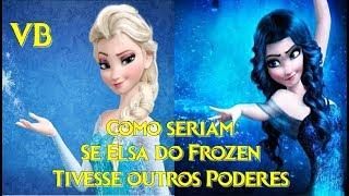 Como seriam: Se Elsa do Frozen Tivesse outros Poderes