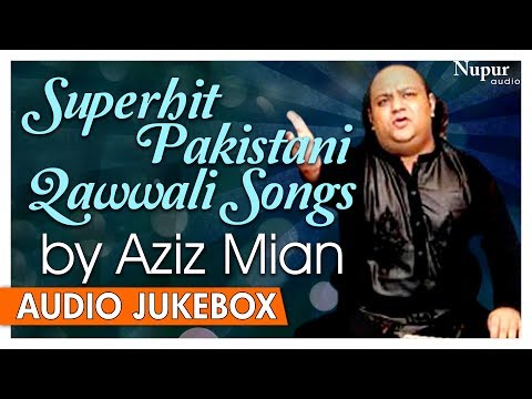 Aziz Mian Qawwali Hits | Superhit Pakistani Qawwali Songs | Nupur Audio