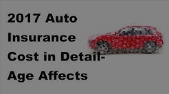 2017 Auto Insurance Cost in Detail |  Age Affects the Cost of Auto Insurance