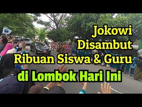 Jokowi Disambut Di Lombok Oleh Ribuan Siswa, Guru & Masyarakal