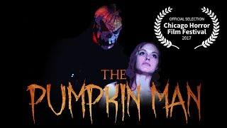 The Pumpkin Man (A Short Slasher Film)
