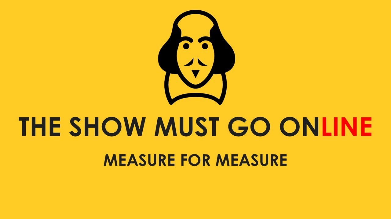 The Show Must Go Online: Measure For Measure