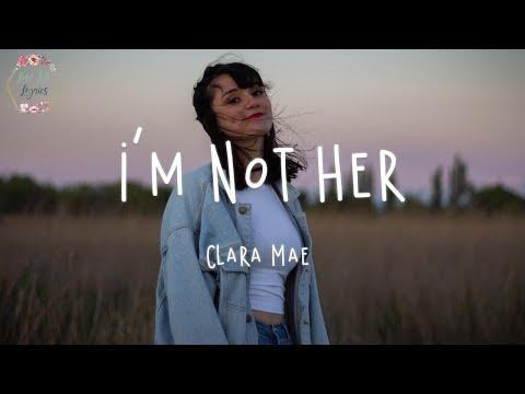 Clara Mae - I'm Not Her (Lyric Video)