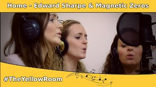 Home - Edward Sharpe and the Magnetic Zeros (Cover by Bolger Sisters) - The Yellow Room