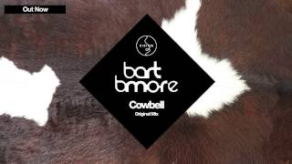 Bart B More - Cowbell (Original Mix)