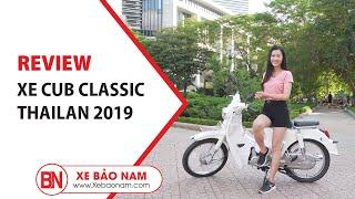 Xe Cub Classic 50cc 2019 Thailan vs MC Xinh gái ► Cub phong cách cá tính độc đáo và mới nhất giá rẻ