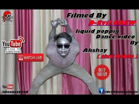 Liquid popping & Robotic Dance Video By Akshay (chiti robbo )