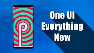 Everything New in Samsung One UI for Galaxy Note 9, S9 & S8