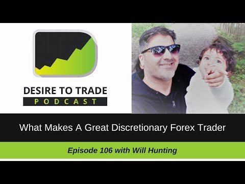 What Makes A Great Discretionary Forex Trader - Will Hunting | Trader Interview (106)