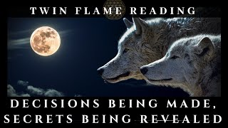 Decisions Being Made, Secrets Being Revealed Twin Flame Soul Mate R...