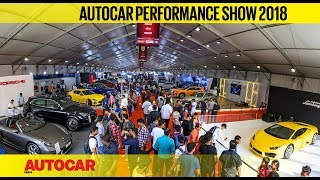 Autocar Performance Show 2018 - Highlights of the Show | Report | Autocar India
