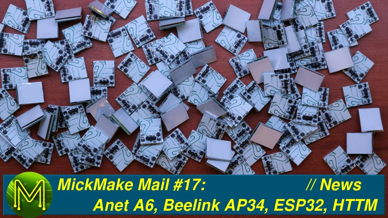 MickMake Mail #17: Anet A6, Beelink AP34, ESP32 again, HTTM - MickMake