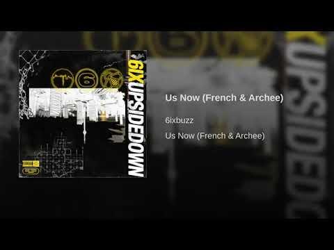 6ixbuzz X French X Archee - Us Now