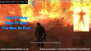 Top 24 Funny Ways to Beat The Man On Fire! *Boss Battle* Metal Gear Solid V The Phantom Pain 1080p
