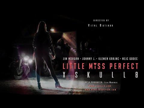 XSKULL8 - Little Miss Perfect (Official Video)
