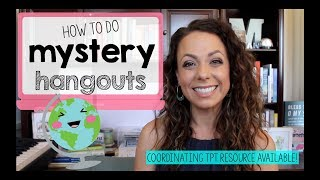 use Mystery Hangouts in Your Classroom!