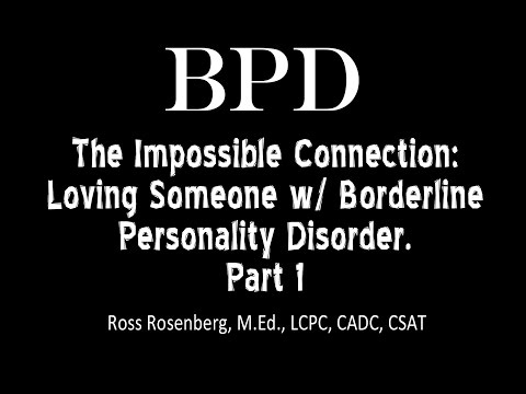 Pt. 1. The Impossible Connection: Loving Someone w/ Borderline Personality Disorder. See Warning