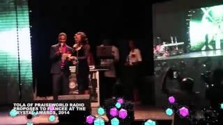Tola of Praiseworld Radio Proposes to Fiancée at Crystal Awards 2014